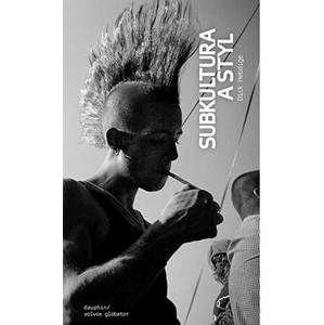 kniha Subkultúra a styl - Hebdige Dick